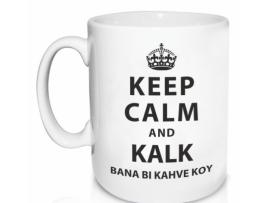 Keep Calm kahve Koy Bardak